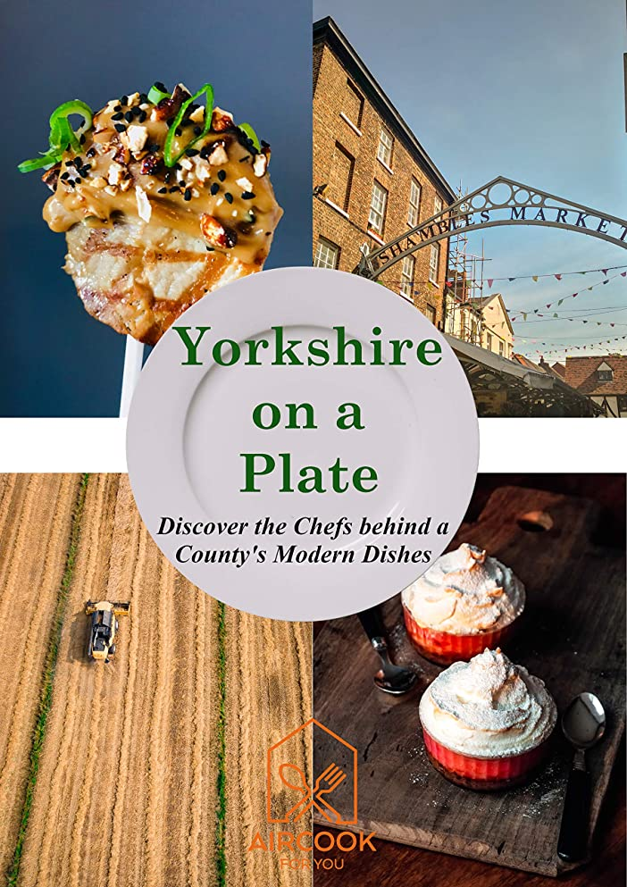 スナップ地域のルビーYorkshire on a Plate: Discover the Chefs behind a County's Modern Dishes (English Edition)