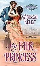 My Fair Princess (The Improper Princesses Book 1)