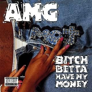 Bitch Betta Have My Money [Explicit]