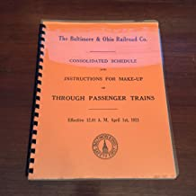 The Baltimore & Ohio Railroad Co. Consolidated Schedule and Instructions for Make-up of Through Passenger Trains