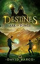 Destines: The Ark of Power (Destines Series Book 1)