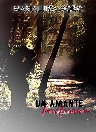 Un amante fantasma: Crime romance