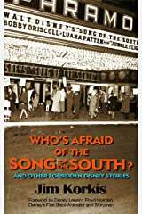 Who's Afraid of the Song of the South? And Other Forbidden Disney Stories Kindle Edition