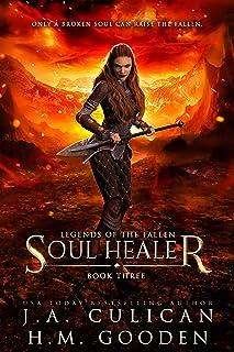 Soul Healer: A Fantasy Prison Series (Legends of the Fallen Book 3)