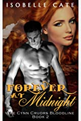 Forever at Midnight: A Paranormal Romance Vampire Werewolf Hybrid Series (The Cynn Cruors Bloodline Series Book 2) Kindle Edition