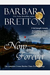 Now and Forever: The Complete Crosse Harbor Time Travel Trilogy Kindle Edition