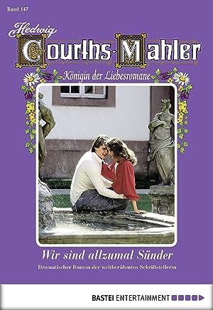 Hedwig Courths-Mahler - Folge 147: Wir sind allezumal Sünder (German Edition)