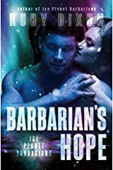 Barbarian's Hope: A SciFi Alien Romance (Ice Planet Barbarians Book 11) Kindle Edition