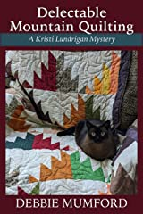 Delectable Mountain Quilting (Kristi Lundrigan Mysteries Book 1) Kindle Edition