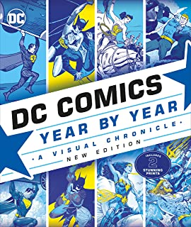 DC Comics Year by Year, New Edition: A Visual Chronicle