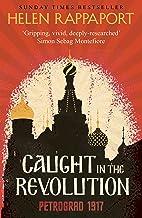 Caught in the Revolution: Petrograd, 1917