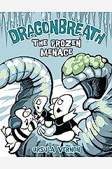 Dragonbreath #11: The Frozen Menace Kindle Edition