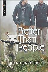 Better Than People: An LGBTQ Romance (Garnet Run Book 1) Kindle Edition