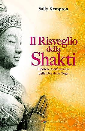 Il risveglio della Shakti: Il potere trasformativo delle Dee dello Yoga