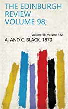 The Edinburgh Review Volume 98; Volume 132