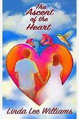 The Ascent of the Heart (Faith, Hope, & Love, Book 3) Kindle Edition