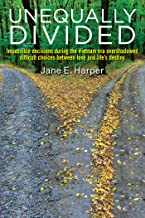 Unequally Divided: Impossible decisions during the Vietnam era overshadowed difficult choices between love and life's destiny