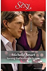 Taming The Notorious Sicilian (The Irresistible Sicilians Book 3) Kindle Edition