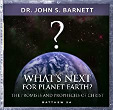 What's Next For Planet Earth--The Promises and Predictions of Jesus Christ in Matthew 24 (MP3 CD)