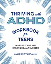 Download Book Thriving with ADHD Workbook for Teens: Improve Focus, Get Organized, and Succeed PDF