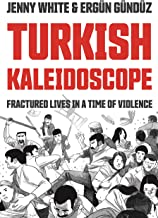 Turkish Kaleidoscope: Fractured Lives in a Time of Violence
