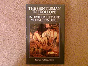 The Gentleman in Trollope: Individuality and Moral Conduct