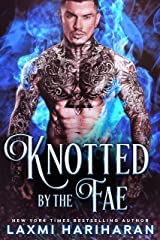Knotted by the Fae: Paranormal Dark Fae Romance (Fae's Claim Book 4) Kindle Edition