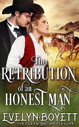The Retribution Of An Honest Man: A Western Historical Romance Book