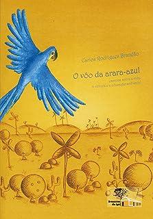O Vôo da Arara-azul: Escritos Sobre a Vida, a Cultura e a Educação Ambiental