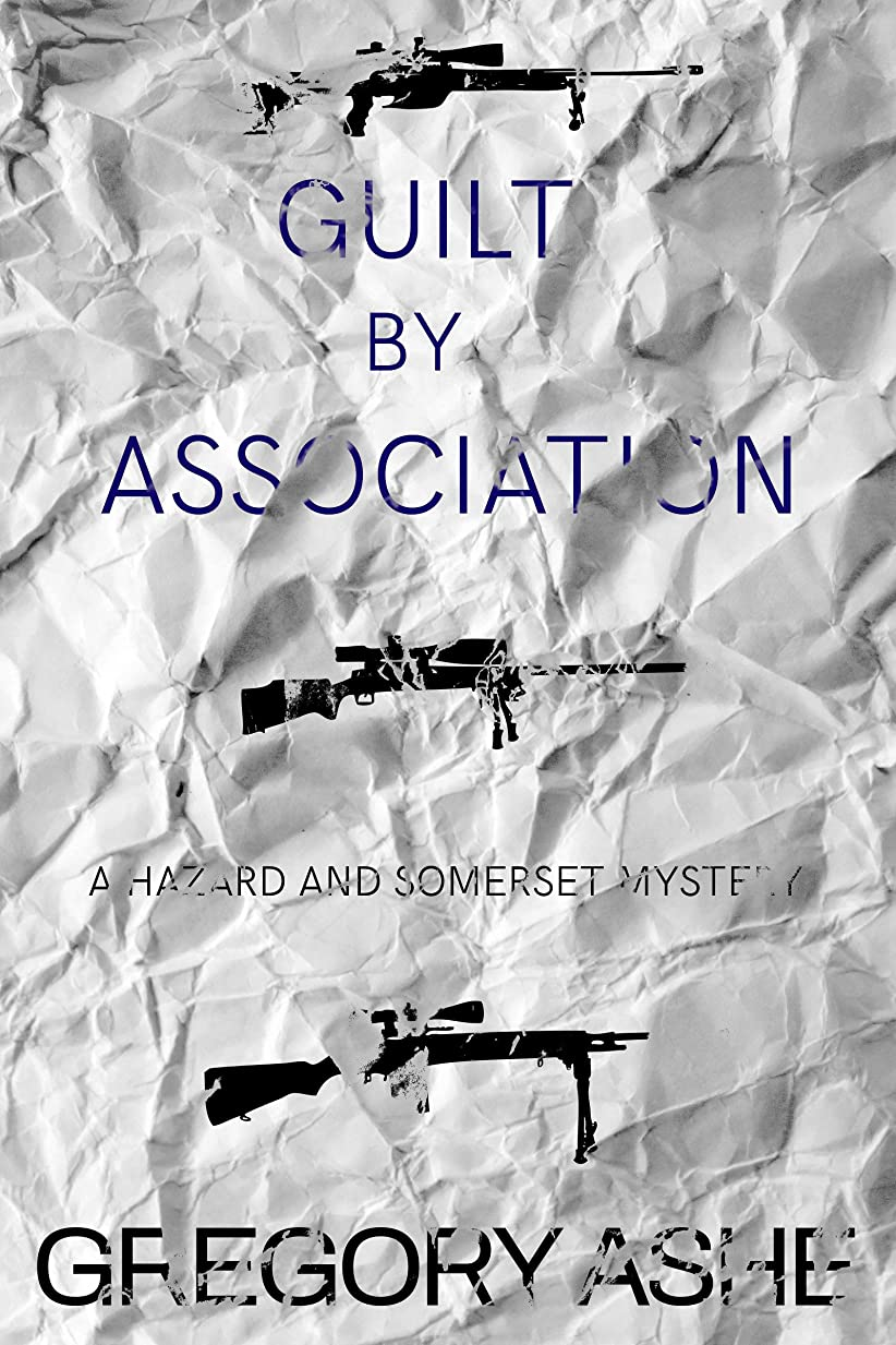 心理的スパーク悲しむGuilt by Association (Hazard and Somerset Book 4) (English Edition)