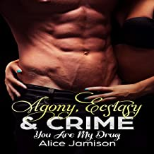 You Are My Drug: Agony, Ecstasy & Crime Series, Book 2