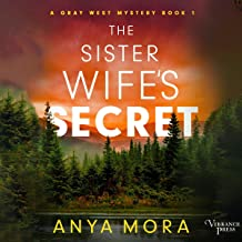 The Sister Wife's Secret: A Gray West Mystery, Book 1