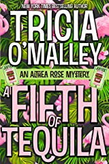 A Fifth of Tequila: An Althea Rose Mystery (The Althea Rose series Book 5) Kindle Edition