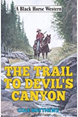 Trail to Devil's Canyon (Black Horse Western) Kindle Edition