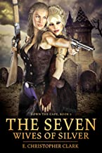 The Seven Wives of Silver (Down the Cape Book 2)
