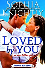 Loved by You: A feel good romantic comedy (Tropical Heat Book 5)