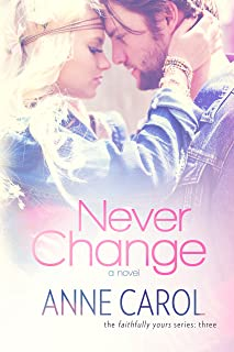 Never Change (Faithfully Yours Book 3)