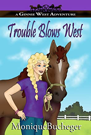 Trouble Blows West: A Ginnie West Adventure (A Ginnie West Adventures Book 2)
