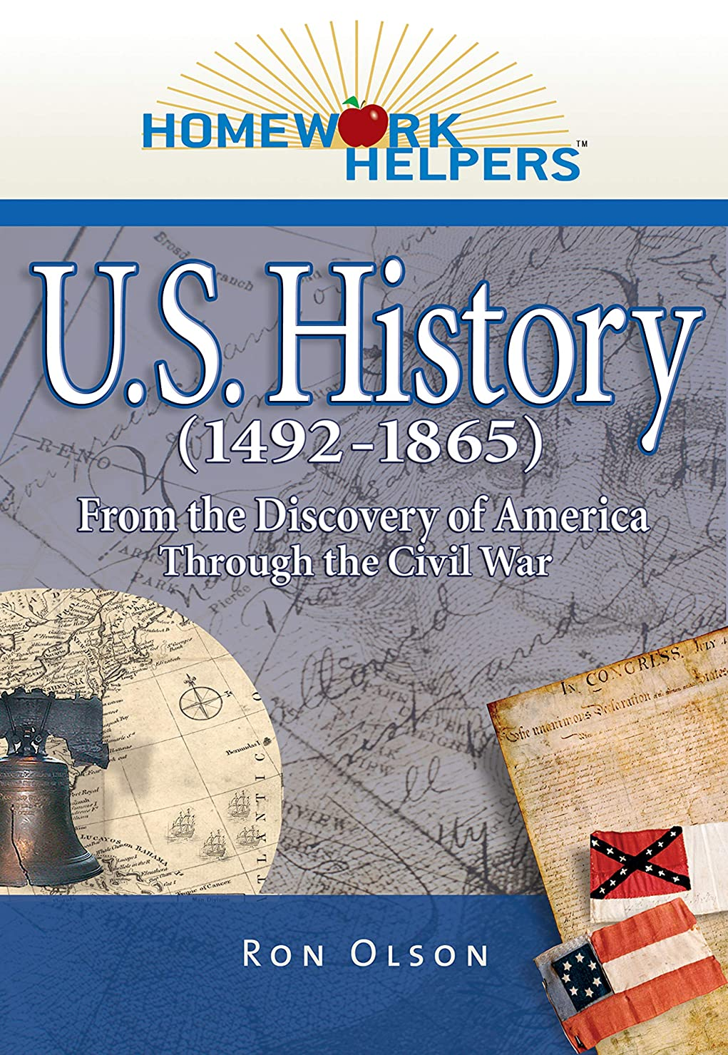Homework Helpers: U.S. History (1492-1865): From the Discovery of America Through the Civil War (English Edition)