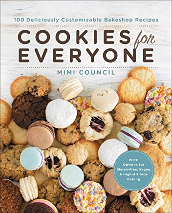 Cookies for Everyone: 99 Deliciously Customizable Bakeshop Recipes