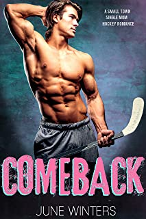 Comeback: A Small Town Single Mom Romance (Dallas Devils Book 2)