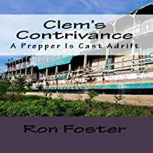 Clem's Contrivance: A Prepper Is Cast Adrift: The Apocalyptic Rifle, Book 1