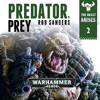 Predator Prey: Warhammer 40,000: The Beast Arises, Book 2
