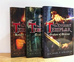 The Youngest Templar 3 Books! 1) Keeper of the Grail 2) Trail of Fate 3) Orphan of Destiny