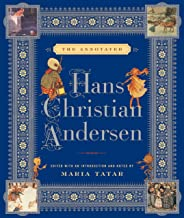 The Annotated Hans Christian Andersen (The Annotated Books Book 0)