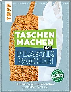 Les sacs ne font pas de sacs en plastique - Coudre, tricoter, crocheter et éviter le plastique - Édition allemande.