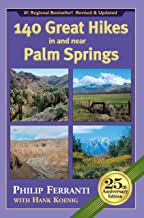 140 Great Hikes in and near Palm Springs, 25th Anniversary Edition