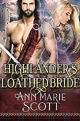 Highlander's Loathed Bride: A Steamy Scottish Medieval Historical Romance (Sassenach Brides Book 3) Kindle Edition