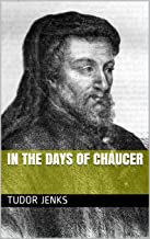 In the days of Chaucer (History of Famous Authors Book 5)