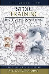 Stoic Training: Epictetus' Discourses Book 3 (Epictetus' Discourses) (English Edition) eBook Kindle